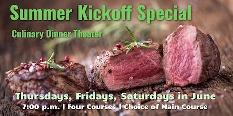 Summer Kickoff Special | Culinary Dinner Theater  tickets