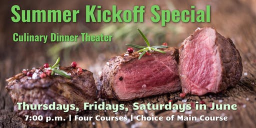 Summer Kickoff Special | Culinary Dinner Theater