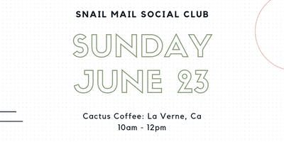 Snail Mail Social Club of So. Cal June 2019 Meet Up