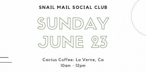Snail Mail Social Club of So. Cal June 2019 Meet Up