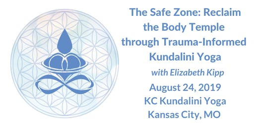 The Safe Zone: Reclaim the Body Temple through Trauma-Informed Kundalini Yoga