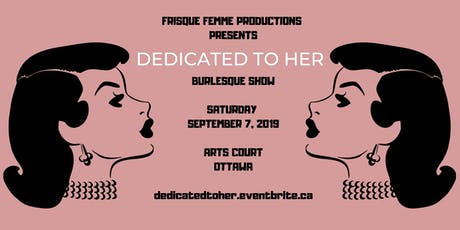 FRISQUE FEMME PRESENTS - Dedicated to her BURLESQUE SHOW tickets