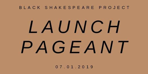 Black Shakespeare Project Launch Pageant