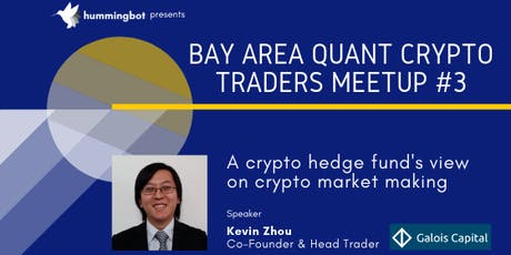 Bay Area Quant Crypto Trader Meetup #3 - Fireside Chat with Galois Capital tickets