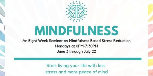 Mindfulness: An 8 Week Seminar on Mindfulness-Based Stress Reduction