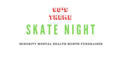 Minority Mental Health Month 90s Skate Night Fundraiser tickets