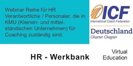 HR Werkbank für Personaler - 2. SESSION AUSWAHL EINES COACHES  Tickets