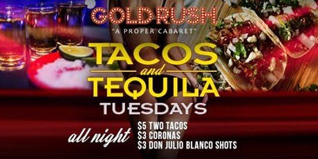 Tacos and Tequila Tuesdays at Gold Rush Cabaret Guestlist - 6/18/2019 tickets