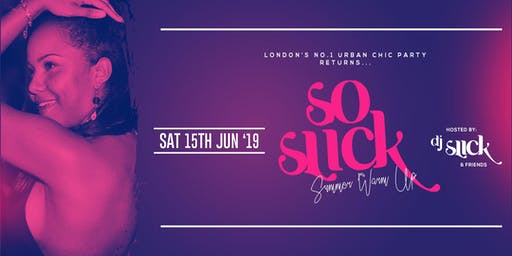 So Slick: Summer Warm Up Party