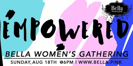 Empowered - August Bella Women's Gathering tickets