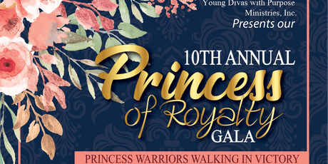 Young Divas with Purpose 10th Annual Princess of Royalty Gala tickets