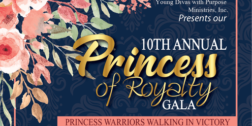 Young Divas with Purpose 10th Annual Princess of Royalty Gala