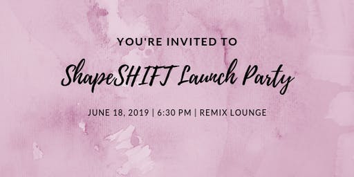 ShapeSHIFT Launch Party