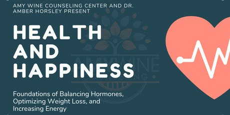 Health and Happiness with Amy Wine Counseling and Dr. Amber Horsley tickets