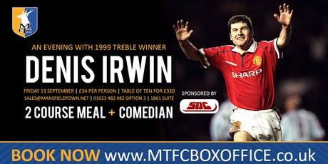 Evening With Manchester United Legend Denis Irwin inc 2 Course Meal tickets