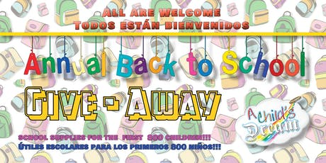 A CHILD'S DREAM-CA:  ANNUAL BACK TO SCHOOL GIVE-AWAY 2019 entradas