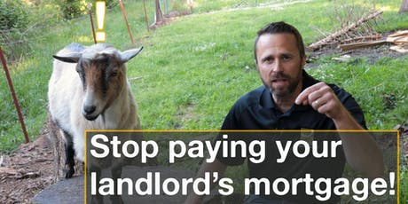 Stop Paying Your Landlord's Mortgage tickets