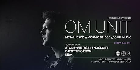 Om Unit - Friday, July 12th - Phoenix, AZ tickets