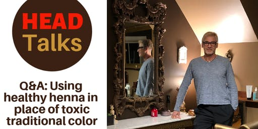 HEAD Talks: Healthy henna in place of toxic  traditional color