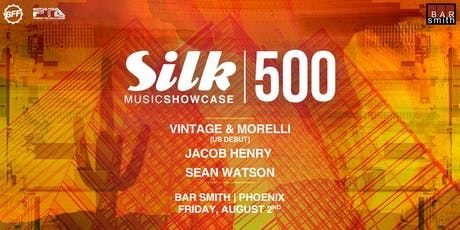 Silk Music Showcase 500 w/ Vintage & Morelli, Jacob Henry, & Sean Watson tickets