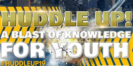 "Huddle Up! Living Your Best Life!  - ""A Blast of Knowledge for Youth"""