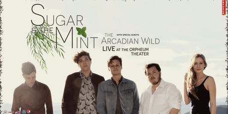 Sugar and the Mint and The Arcadian Wild tickets