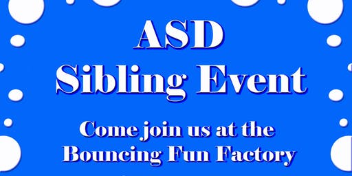 ASD Sibling Event!