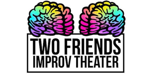 Two Friends Improv Theater  - LEVEL 2 Improv Class