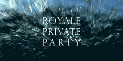 ROYALE PRIVATE PARTY