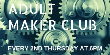 County Library Adult Maker Club