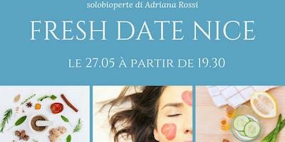 Fresh Date Nice: La cosmétique fraîche se présente!