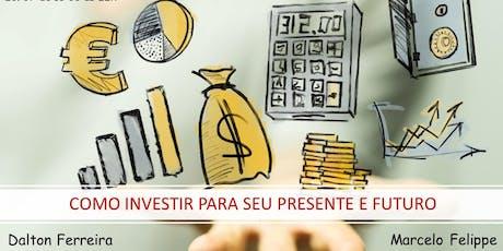 Workshop - Como Investir para seu presente e seu futuro ingressos