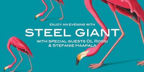STEEL GIANT wsg DL ROSSI + STEFANIE HAAPALA tickets
