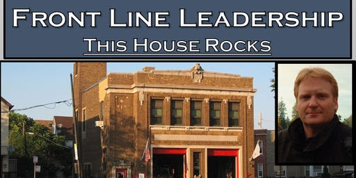 Front Line Leadership:  Mike Gagliano's This House ROCKS!