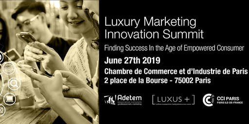 Luxury Marketing Innovation Summit - in cooperation with CCI de Paris Île-De-France