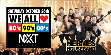 WE ALL LOVE 80's 90's 00's (Hermes Houseband - LIVE!) tickets