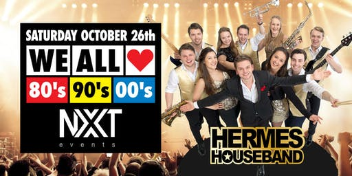WE ALL LOVE 80's 90's 00's (Hermes Houseband - LIVE!)