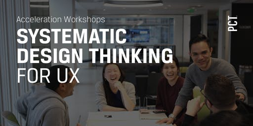 Systematic Design Thinking for UX