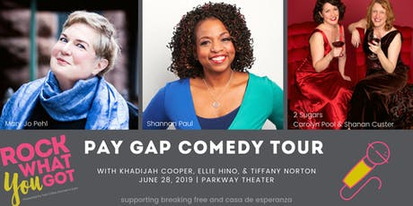 Rock What You Got // Pay Gap Comedy Tour tickets