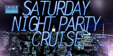 The Saturday Night Party Cruise On The Hudson Pier 40 NYC 2019 tickets