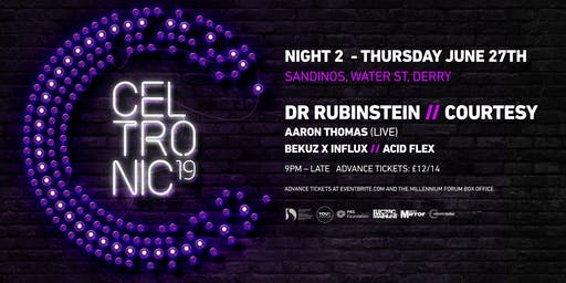 Celtronic 2019: Dr Rubinstein & Courtesy