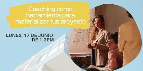Coaching como Herramienta para Materializar tus Proyecto tickets