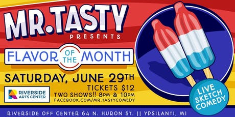 Mr. Tasty Presents: Flavor of the Month -Live Sketch Comedy tickets