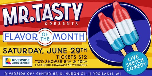 Mr. Tasty Presents: Flavor of the Month -Live Sketch Comedy