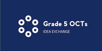 London Grade 5 OCTs Idea Exchange