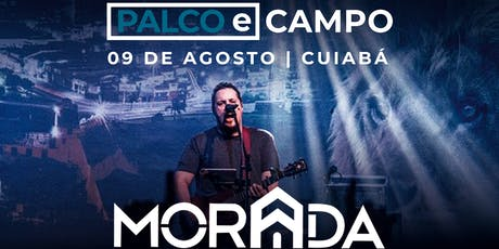 Palco e Campo | Ministério Morada | Cuiabá ingressos