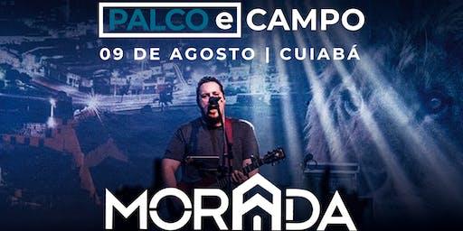 Palco e Campo | Ministério Morada | Cuiabá