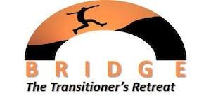 BRIDGE, The Transitioner's Retreat