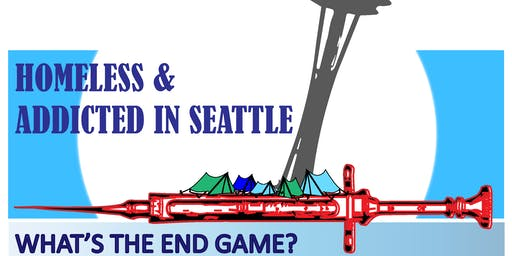 Homeless & Addicted in Seattle: What's the End Game?