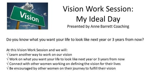 6-19-19 Vision Work Session: My Ideal Day
